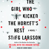 The Girl Who Kicked the Hornet's Nest by Stieg Larsson, read by Simon Vance