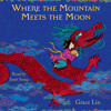 Where the Mountain Meets the Moon by Grace Lin, read by Janet Song