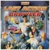 The Last Action Brawler (Read description)