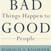 When Bad Things Happen to Good People by Harold S. Kushner, read by Harold S. Kushner