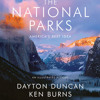 The National Parks by Dayton Duncan, Ken Burns, read by Ken Burns