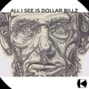All I See Is Dollar Bills (Original Mix) WIP* Released at 1k Folowers