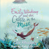 Emily Windsnap and the Castle in the Mist by Liz Kessler, read by Finty Williams