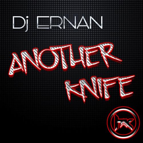 Dj Ernan - Another Knife (Original Mix)