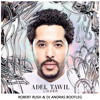 Adel Tawin - Lieder (Robert Rush & DJ Andras Bootleg) [FREE DOWNLOAD]