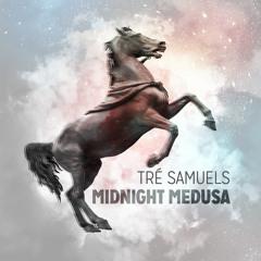 Midnight Medusa - Tre Samuels