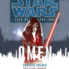 Omen: Star Wars (Fate of the Jedi) by Christie Golden, read by Marc Thompson