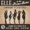 Elle & the Pocket Belles - Swingin' Together (C@ In The H@ Remix) - Out Now (Ragtime Records)