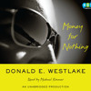 Money For Nothing by Donald E. Westlake, read by Michael Kramer