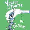 Yertle the Turtle by Dr. Seuss, read by John Lithgow