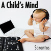 A Child's Mind Sarantos Solo Music Artist Pop Melody From Album Close Your Eyes