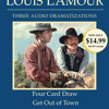 Four Card Draw/Get Out of Town/One for the Pot by Louis L'Amour, read by Dramatization