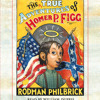 The Mostly True Adventures of Homer P. Figg by Rodman Philbrick, read by William Dufris