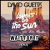 David Guetta - Lovers On The Sun - Feat. Sam Martin(Wait For It Remix) FREE DOWNLOAD