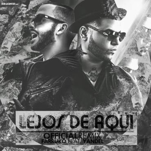 Download Farruko Ft. Yandel - Lejos De Aquí