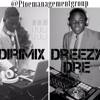 DJ DIRIMIX & DJ DREEZY DRE - Put That On Everything MIX (DJ Station # 89)