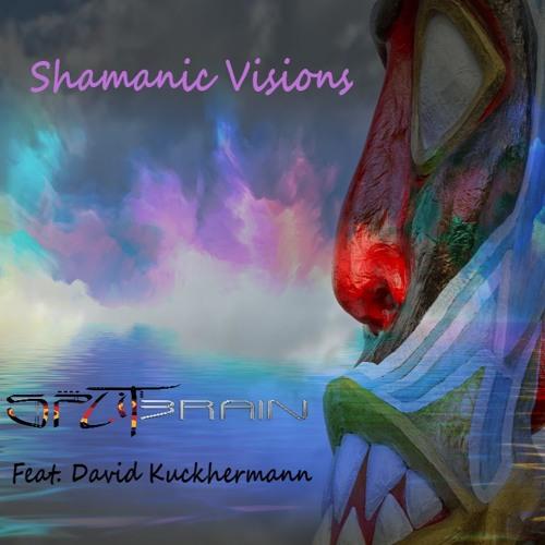 Shamanic Visions - SplitBrain feat. David Kuckhermann