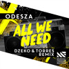 Odesza - All We Need (Dzeko & Torres Remix) [OUT NOW]