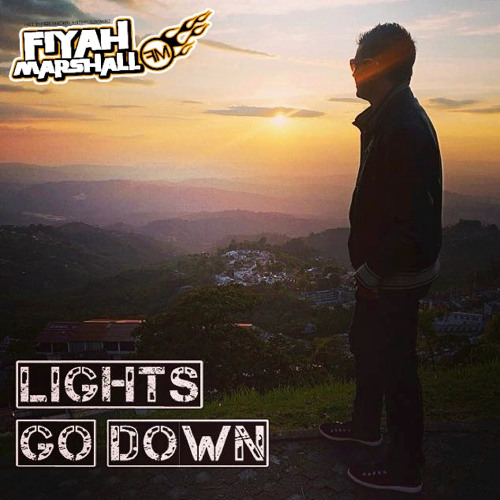 Lights Go Down - FIYAH MARSHALL