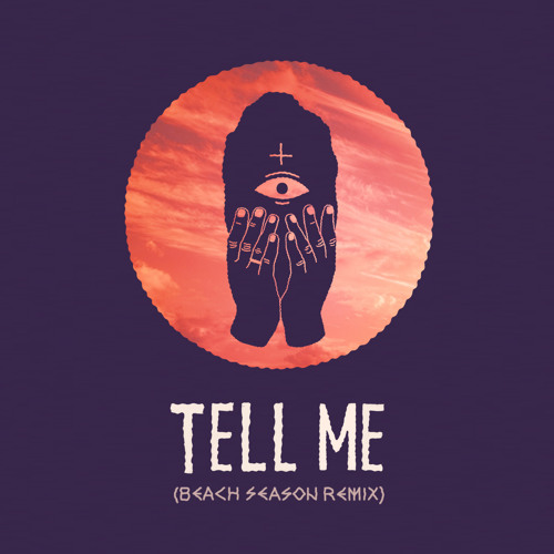 Tell Me (Beach Season remix)