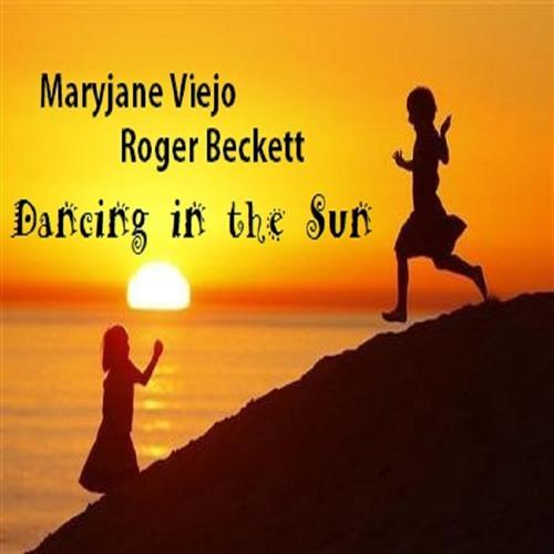 Dancing In The Sun - Maryjane Viejo & Roger Beckett