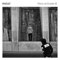 PHFAT Panic At Cluster B Artwork