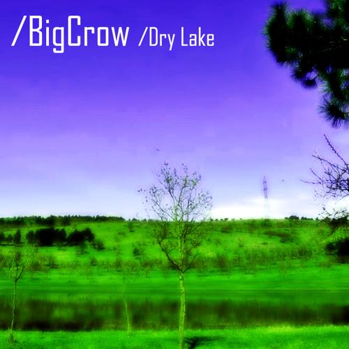 BigCrow - Dry Lake [free download]