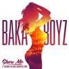 Baka Boyz - Show Me (Feat. Too Short, Palmer Reed, Guy James & Thurz)