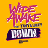 Wide Awake Ft. Tanya Lacey - Down