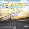 JS THE BEST- FLOATIN (DIRTY)