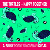 The Turtles - Happy Together (DJ Punish 'Shoutout to Poogie Bear' Bootleg)