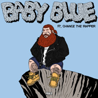 Action Bronson - Baby Blue (Ft. Chance The Rapper)