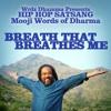 Breath That Breathes Me - Mooji - HIP HOP SATSANG
