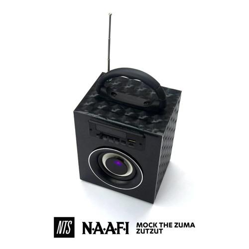 RadioNAAFI #1 × NTS c/Mock The Zuma & Zutzut