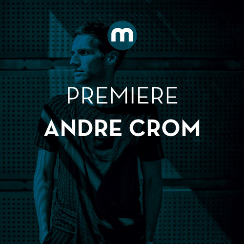 Premiere: Andre Crom 'The Devil' feat Thomas Gandey