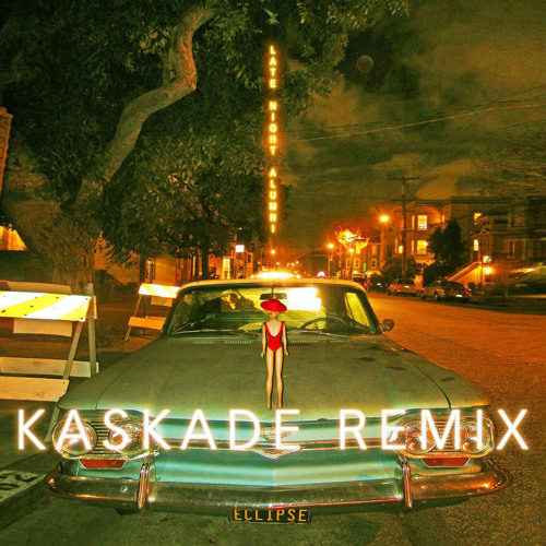 Late Night Alumni - The This This (Kaskade Remix)