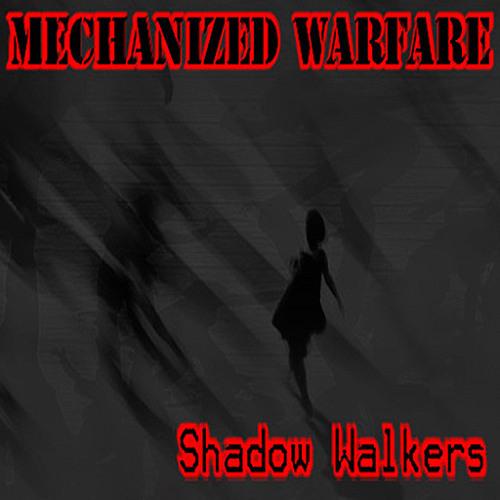 Mechanized Warfare - Shadow Walkers (Manic Nostalgia Mix)