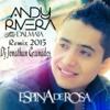 Espina de Rosa - Andy Rivera Ft. Dalmata. Remix 2015 Dj J0nathan Granados Portada del disco