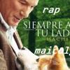 Siempre A Tu Lado/HACHIKO/RAP/MAICOLG