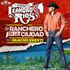 Pancho Uresti & Leandro Rios - Un Ranchero En La Ciudad 2015 mp3