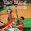 BandCamp-Yao Ming