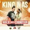King Mas - Walk Like A Champion feat. Varren Wade & Ray Keys [Bantu Nation Movement 2015]