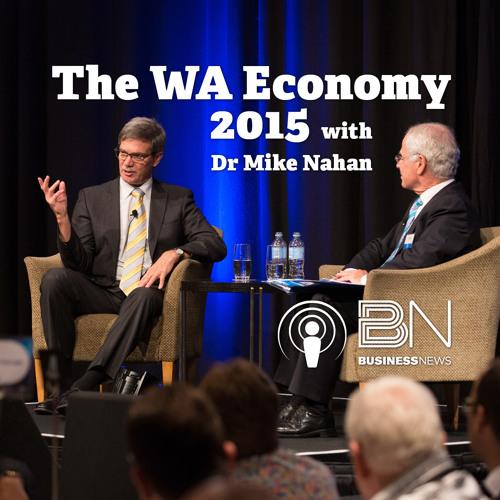 The WA Economy - with Dr Mike Nahan MLA