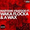 Maryann - Side Buster (feat. Waka Flocka & A Wax)