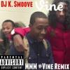 @DJ K. Smoove - MMM #Vine - (CheesecakeCypher)