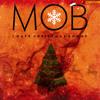 Mob - I Hate Christmas Songs