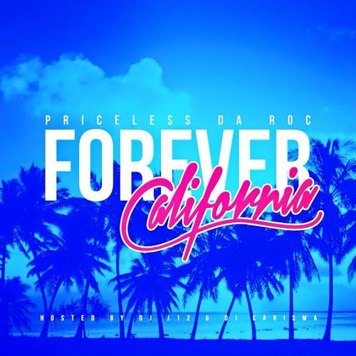 Priceless Da ROC - Forever California (Hosted By DJ Carisma & DJ J12)