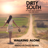 Dirty South & Those Usual Suspects - Walking Alone (Nikko Alonzo Remix)