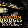 Larry Cheeba - London Bridges