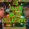 Remix 2015 DJ Aman Play Exclusive